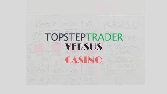 TopStepTrader Versus Casino.png